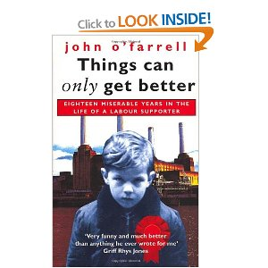 John O'Farrell - Things Can Only Get Better