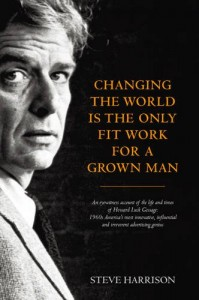 Changing the World is the Only Fit Work for a Grown Man by Steve Harrison - book cover